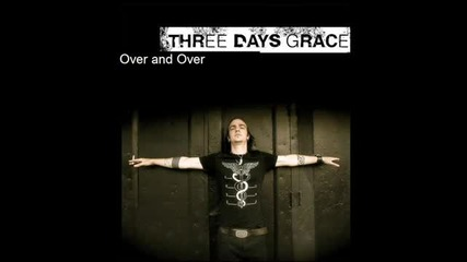 Превод ! Three Days Grace - Over and Over