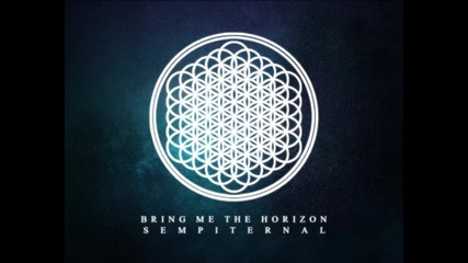 Bring Me The Horizon - And The Snakes Start To Sing - Sempiternal (2013)
