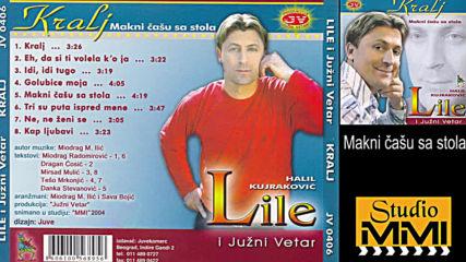 Halil Kujrakovic Lile i Juzni Vetar - Makni casu sa stola (hq) (bg sub)