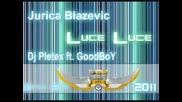 Jurica Blazevic - Luce Luce( Dj Pletex ft Goodboy) official rmx 2011