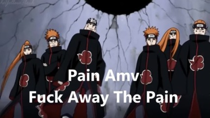 Naruto Shippuden (pain) Amv (divide The Day - Fuck Away The Pain)
