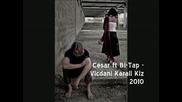 Cesar ft Bi - Tap - Vicdani Karali Kiz 2010