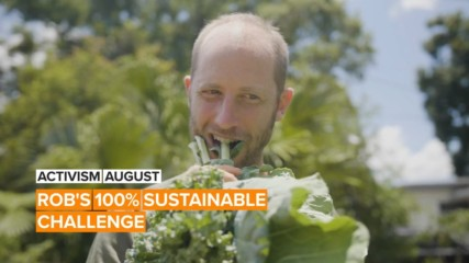 Activism August: Rob is helping others join the sustainable life