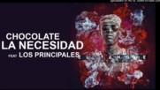 5 - Chocolate - La Necesidad feat Los Principales El Tanque