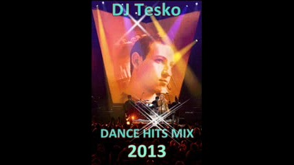 Dj Tesko Mix - Dance Hits 2013