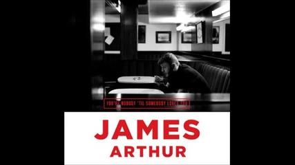 Първия сингъл на James Arthur - You're Nobody ' Til Somebody Loves You
