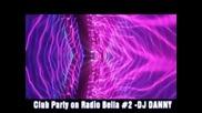 Club Party on Radio Bella # 2 Dj Danny