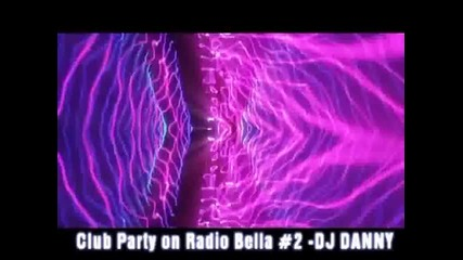 Club Party on Radio Bella # 2 Dj Danny