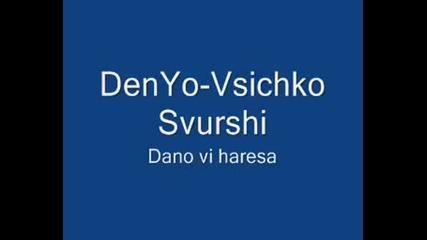 Denyo - Vsichko Svurshi