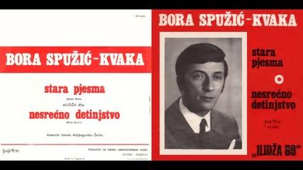 Bora Spuzic Kvaka 1969 (singl) - 02 - Nesrecno detinjstvo