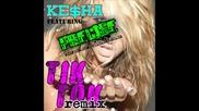( ) Ke$ha - Tik Tok Remix