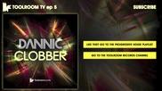 / 2013 / Dannic - Clobber ( Оriginal Club Mix )
