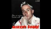 Mirzet Somic Somi - Kafana Mi Kuca Druga