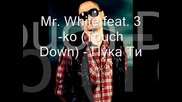 Mr.white feat. 3-ko (touch Down) - Пука Ти