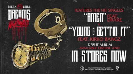 Meek Mill feat. Kirko Bangz - Young & Gettin' It hd