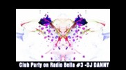 Club Party on Radio Bella # 3 Dj Danny