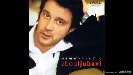 Osman Hadzic - Lagano umirem - (Audio 2005)