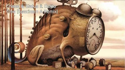 Chase Status ft. Delilah - Time (specimen A Remix)