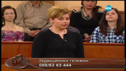 Съдебен спор - Епизод 290 - Ще си върна детето (18.04.2015г.)