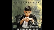 18.corre Y Dile - Tito El Bambino (top Of The Line) (el Internacional)