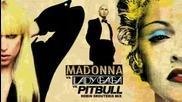 Madonna & Lady Gaga & Pitbull - You Know I Want Love Celebration Mi
