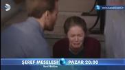 Въпрос на чест * Seref Meselesi еп. 8 трейлър Керем Бюрсин