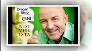 !!! Dragan Krstic Crni 2014 - Nisi vise ista - Prevopd