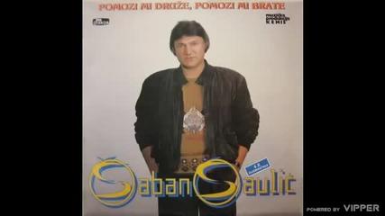 Saban Saulic - Lelo djavole - (Audio 1990)