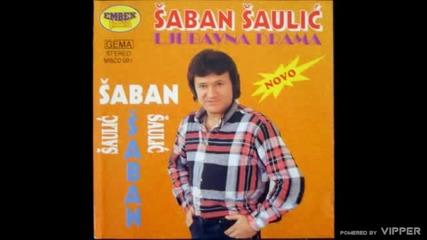 Saban Saulic - Ljubavna drama - (Audio 1994)