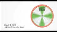 Jimmy & Fred - I See Lights (karmon Remix) _ Exploited