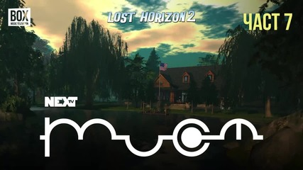 NEXTTV 054: Lost Horizon 2 (Част 7)