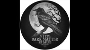 N - Type - Dark Matter Hp Sauce Black Acre Finally Released