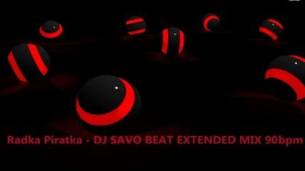 Radka Piratka - Dj Savo Beat Extended Mix 90 Bpm 6a
