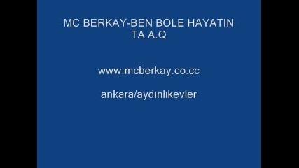 Mc Berkay - Ben B Hayat Ta A.q[2008]