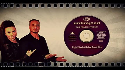 2 Unlimited - Magic Friend (criminal Zound Mix)