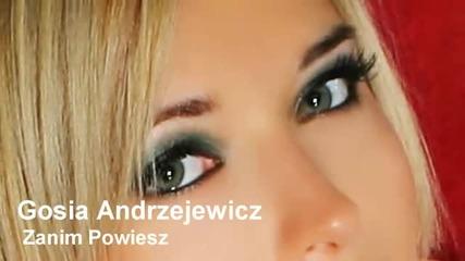 Gosia Andrzejewicz - Zanim Powiesz