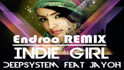 Deep System Jayoh Indie Girl Endroo Remix Summer Hit 2018 Hd