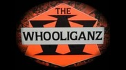 The Whooliganz - It's The Whoolies