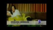 Dragana Mirkovic - Jedino moje (hq) (bg sub)