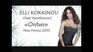 New Promo 2010 - Elli Kokkinou feat Ypoxthonios - Ontws