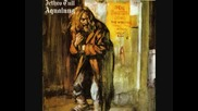 Jethro Tull - Up To Me