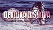 Milos Stojkovic ft. Vertex __ Devojka Iz Snova __ 2014 __