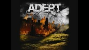 Adept - At Least Give Me My Dreams Back You Negligent Whore! ( Original! ;) )