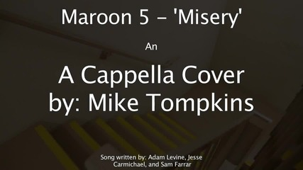 Maroon 5 - Misery - Cover (mike Tompkins) Music Video, Voice and Mouth