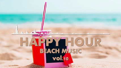 Happy Hour Beach Music Vol. 10