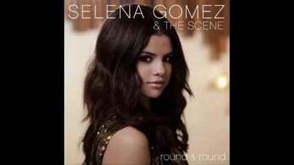 Selena Gomez and The Scene - Round and Round (full Song) + Lyrics