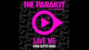 *2016* The Parakit ft. Alden Jacob - Save Me ( Going Deeper remix )