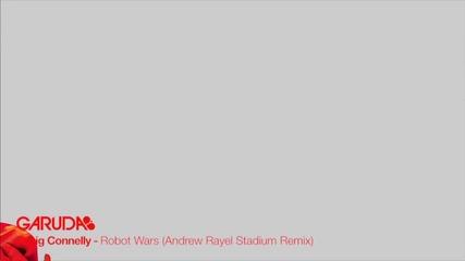 Craig Connelly - Robot Wars ( Andrew Rayel Stadium Remix)