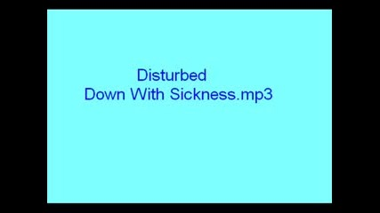 Distubed - Down With Sickness