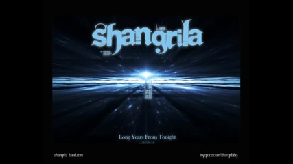 Shangrila Long Years From Tonight
